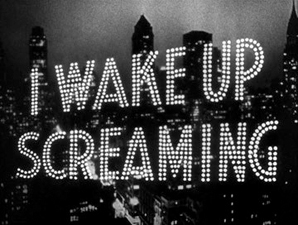 2016-Film-Noir-I-Wake-Up-Screaming-title.jpg